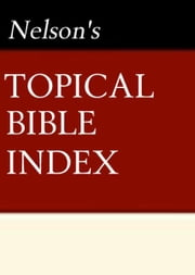 Nelson's Quick Reference Topical Bible Index ebook by Thomas Nelson