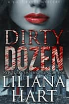 Dirty Dozen ebook by Liliana Hart
