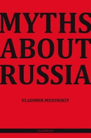 Myths about Russia ebook by Vladimir Medinskiy