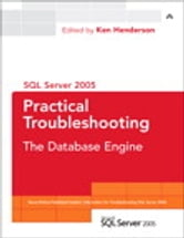 SQL Server 2005 Practical Troubleshooting ebook by Ken Henderson Editor