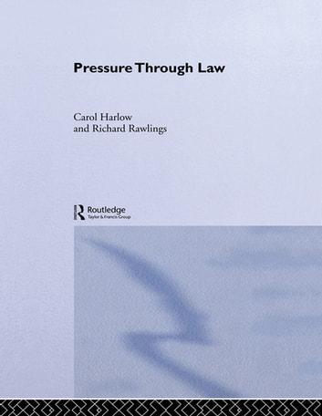 Pressure Through Law ebook by Carol Harlow,Richard Rawlings