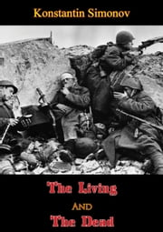 The Living And The Dead ebook by Konstantin  Simonov,R. Ainsztein