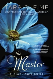 The Master - The Submissive Series ebook by Tara Sue Me