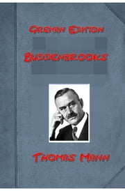 Buddenbrooks: Verfall einer Familie (German Edition) ebook by Thomas Mann