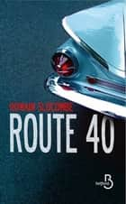 Route 40 ebook by Romain SLOCOMBE