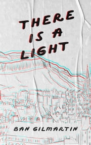 There Is A Light ebook by Ban Gilmartin