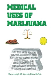 Medical Uses of Marijuana ebook by Joseph W. Jacob B.A., M.P.A.