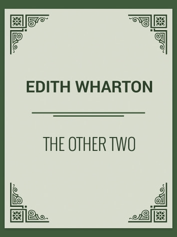 The Other Two ebook by Edith Wharton