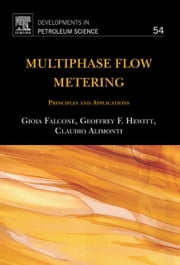 Multiphase Flow Metering - Principles and Applications ebook by Gioia Falcone,C. Alimonti,Geoffrey Hewitt
