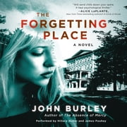 The Forgetting Place - A Novel audiobook by John Burley