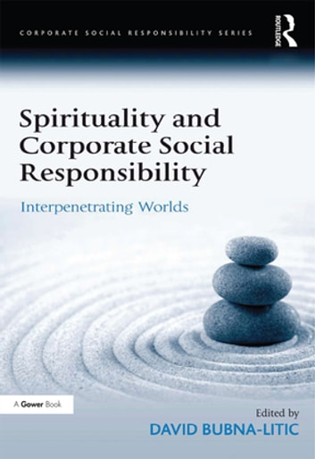 Spirituality and Corporate Social Responsibility - Interpenetrating Worlds ebook by