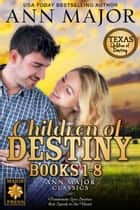 Children of Destiny Books 1-8 - Texas: Children of Destiny ebook by Ann Major