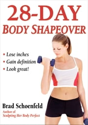 28-Day Body Shapeover ebook by Brad Schoenfeld