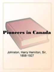 Pioneers In Canada ebook by Sir Harry Johnston