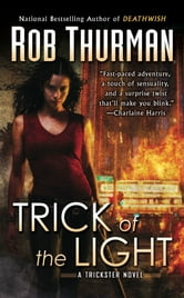 Trick of the Light - A Trickster Novel ebook by Rob Thurman
