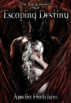 Escaping Destiny ebook by