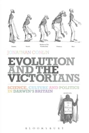 Evolution and the Victorians - Science, Culture and Politics in Darwin's Britain ebook by Dr Jonathan Conlin