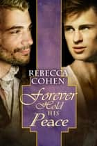 Forever Hold His Peace ebook by Rebecca Cohen