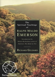 The Spiritual Teachings of Ralph Waldo Emerson ebook by Richard Geldard,Robert Richardson