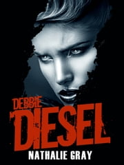 Debbie Diesel ebook by Nathalie Gray