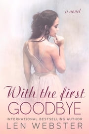 With The First Goodbye - Thirty-Eight, #5 ebook by Len Webster