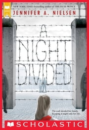 A Night Divided ebook by Jennifer A. Nielsen