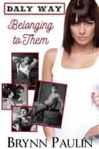 Belonging to Them ebook by Brynn Paulin
