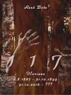117 - Floriane: 1.8.1887 - 31.10.1899, 31.10.2016 - ??? ebook by René Bote
