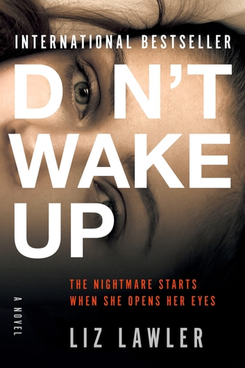 Don't Wake Up - A Novel ebook by Liz Lawler