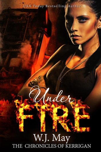Under Fire - The Chronicles of Kerrigan, #5 ebook by W.J. May