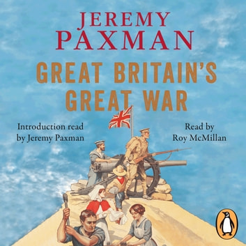 Great Britain's Great War audiobook by Jeremy Paxman