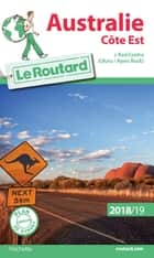 Guide du Routard Australie côte Est 2018/19 - Côte Est + Red Center ebook by Collectif