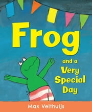 Frog and a Very Special Day ebook by Max Velthuijs