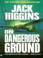 On Dangerous Ground ebook by Jack Higgins
