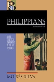 Philippians (Baker Exegetical Commentary on the New Testament) ebook by Moisés Silva, Robert Yarbrough, Robert Stein
