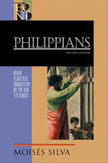 Philippians (Baker Exegetical Commentary on the New Testament) ebook by Moisés Silva