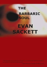 The Barbaric Soul ebook by Evan Sackett