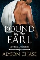 BOUND BY THE EARL ebook by