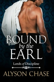 BOUND BY THE EARL ebook by Alyson Chase