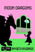 Moon Dragons ebook by AmyBeth Inverness