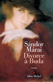 Divorce à Buda ebook by Sándor Márai