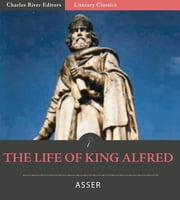 The Life of King Alfred ebook by Bishop Asser of Sherborne