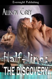 Half-ling: The Discovery ebook by Allison Grey