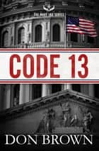 Code 13 ebook by Don Brown