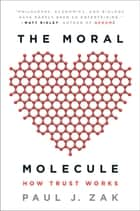 The Moral Molecule ebook by Paul J. Zak