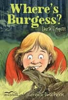 Where's Burgess? ebook by Laurie Elmquist, David Parkins