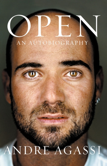 Open: An Autobiography ebook by Andre Agassi