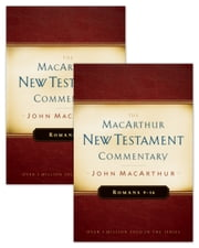 Romans 1-16 MacArthur New Testament Commentary Two Volume Set ebook by John F MacArthur