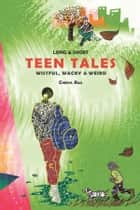 Long & Short Teen Tales ebook by Cheryl Rao