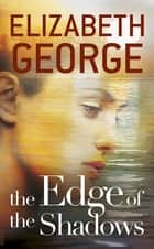 The Edge of the Shadows - Book 3 of The Edge of Nowhere Series ebook by Elizabeth George